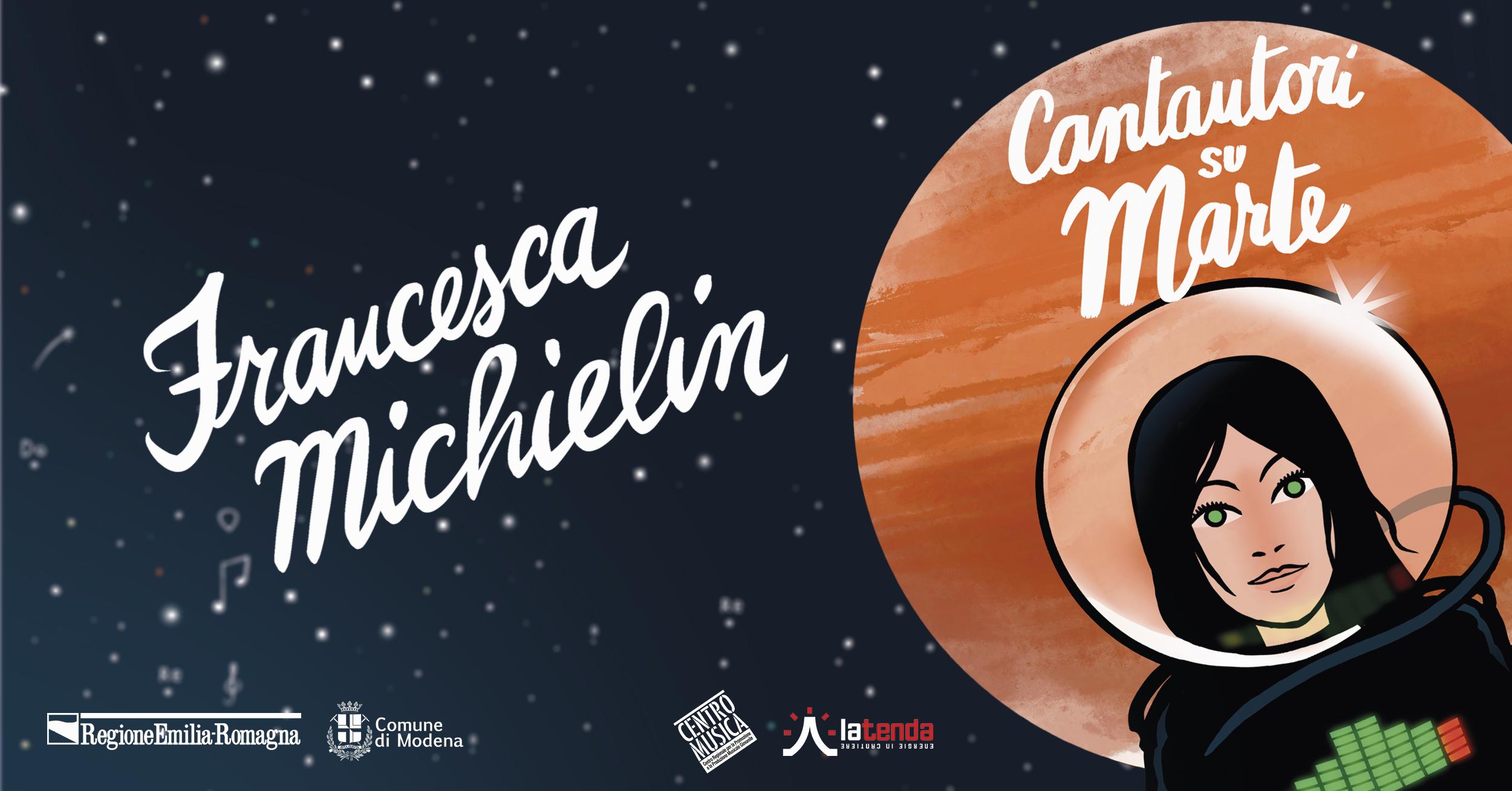 CANTAUTORI SU MARTE: FRANCESCA MICHIELIN