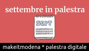 Cosa succede a MakeitModena a Settembre?