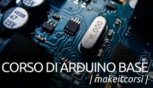 #MakeItCorsi: Corso di Arduino Base