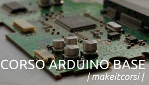 #MakeitCorsi: Arduino base per tutti e tutte