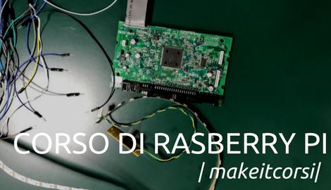 #MakeitCorsi: Rasberry Pi in partenza!