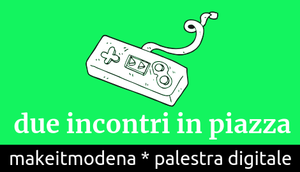 MakeitModena goes to Piazza Grande