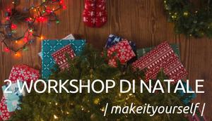 Un Natale pieno di lucine colorate con due workshop da makers!