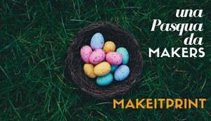 Una Pasqua da Makers