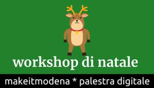 Workshop Arduino: a MakeitModena è già Natale!