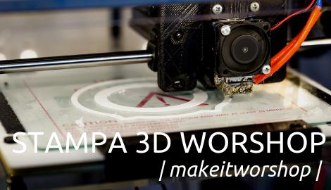 Workshop di stampa 3D, parte un nuovo corso!