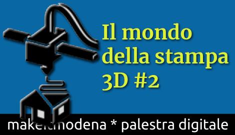 IL mondo della stampa 3D #2